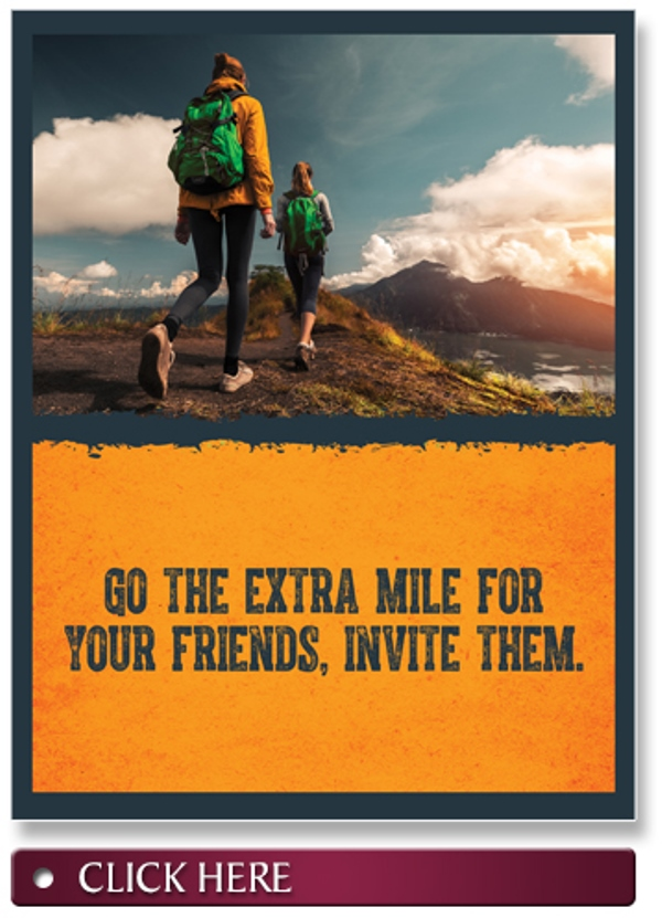 Go the Extra Mile for Your Friends, Invite Them.