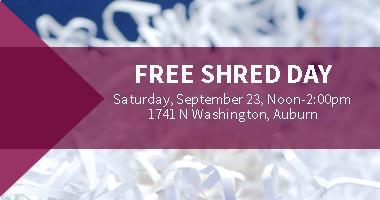 Free Shred Day. Saturday, September 23, Noon to 2:00 pm, 1741 N Washington, Auburn