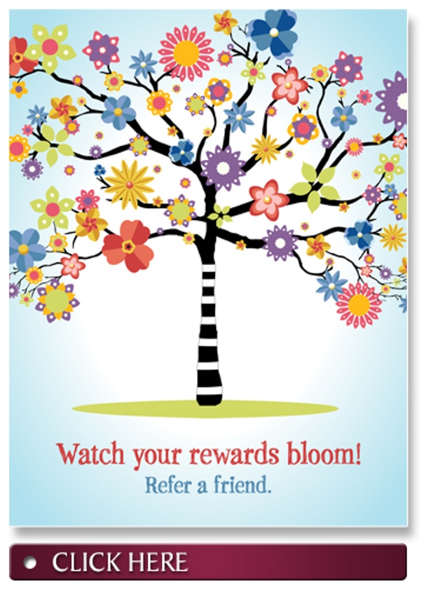 Watch your rewards bloom! Refer a friend.