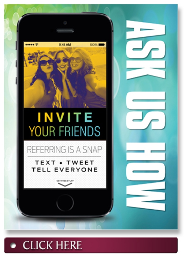 Invite Your Friends. Ask Us How