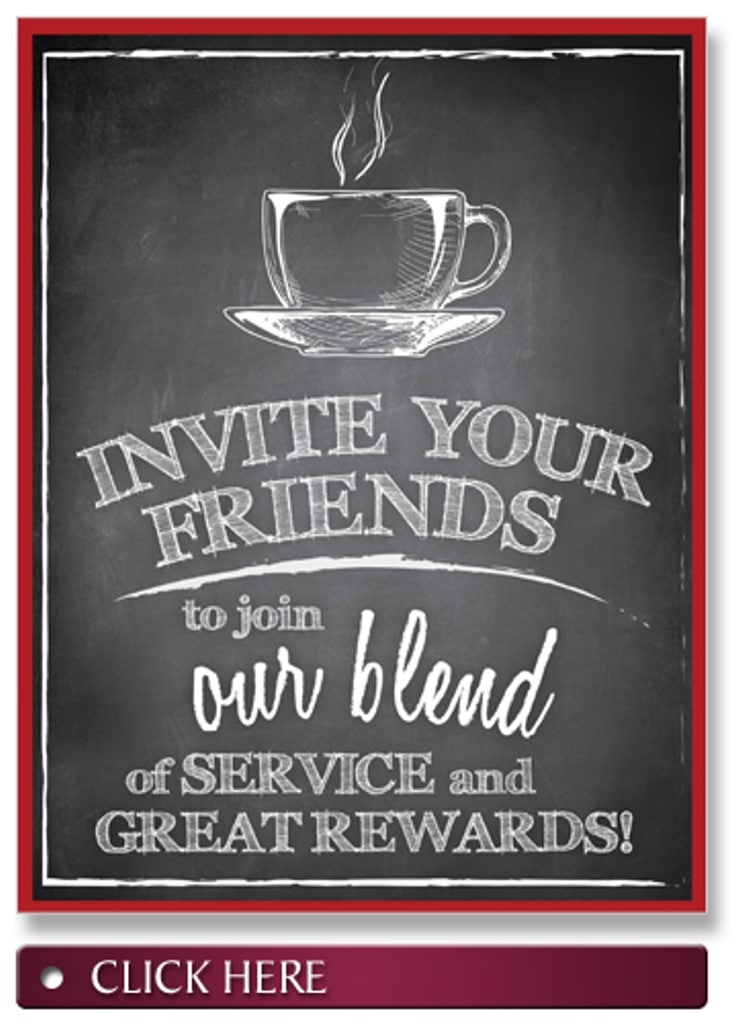 Click Here. Invite Your Friends to join our blend of service and great rewards