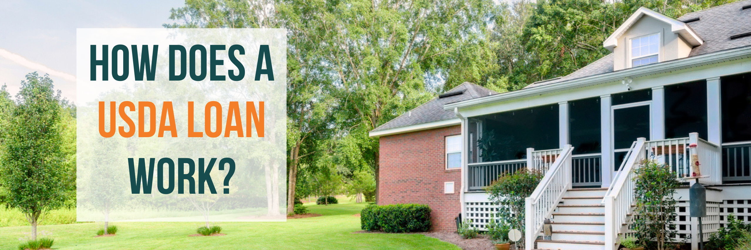 """A rural home with the text """"How Does a USDA Loan Work"""" superimposed over it."""